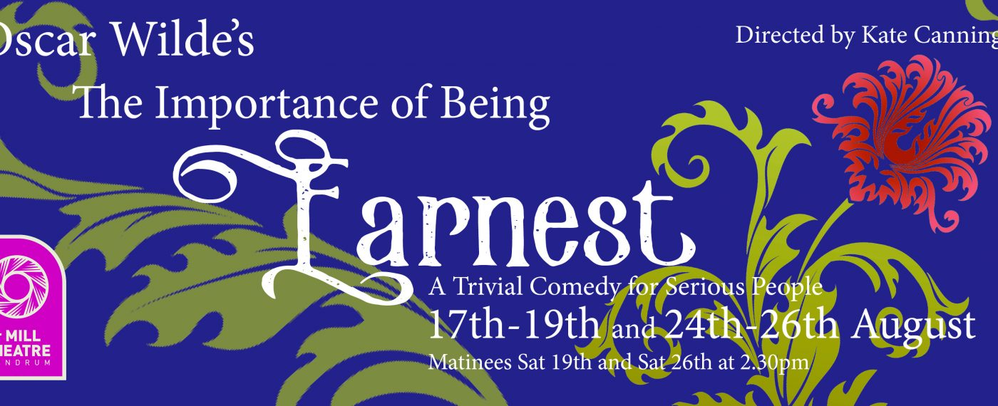 The Importance of being Earnest dlr Mill Theatre Dundrum Town Centre August 2017